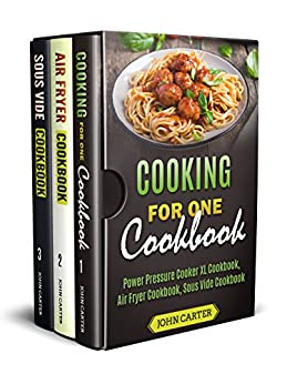 Cooking For One Cookbook: Power Pressure Cooker XL
