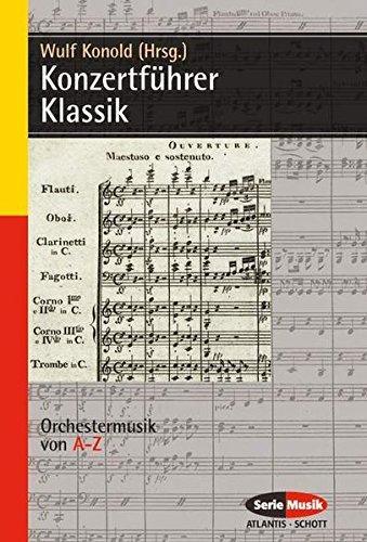 Konzertführer Klassik: Orchestermusik von A-Z (Serie Musik)