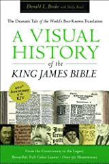 Visual History of the King James Bible, A: The Dramatic Story of the World's Best-Known Translation Hardcover