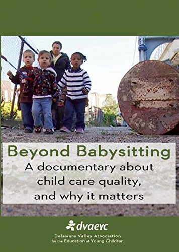 Beyond Babysitting: A Documentary about Child Care Quality, and Why It Matters
