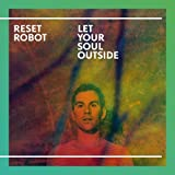 Let Your Soul Outside by Reset Robot