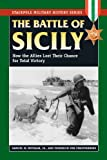 Front cover for the book The Battle Of Sicily: How The Allies Lost Their Chance For Total Victory by Samuel W. Mitcham Jr.