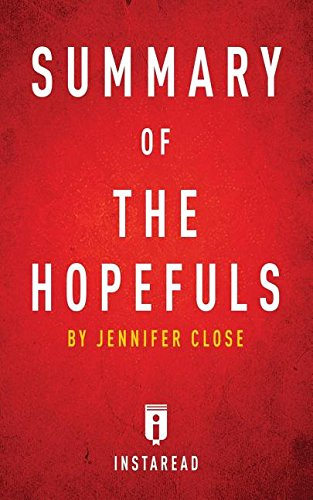 Read Online Summary of The Hopefuls: by Jennifer Close  Includes Analysis ebook