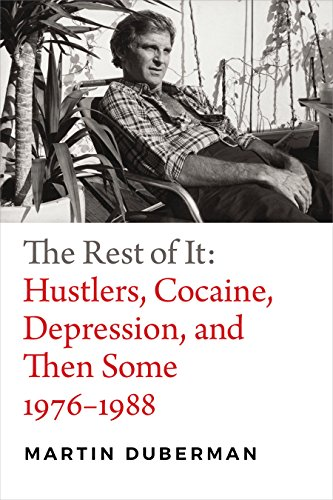 The Rest of It: Hustlers, Cocaine, Depression, and Then Some, 1976?1988