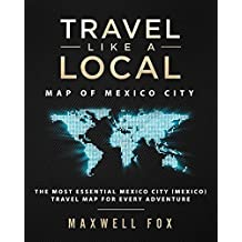 Travel Like a Local - Map of Mexico City: The Most Essential Mexico City (Mexico) Travel Map for Every Adventure