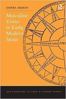Descargar Elite Torrent Masculine Virtue In Early Modern Spain Kindle Puede Leer PDF