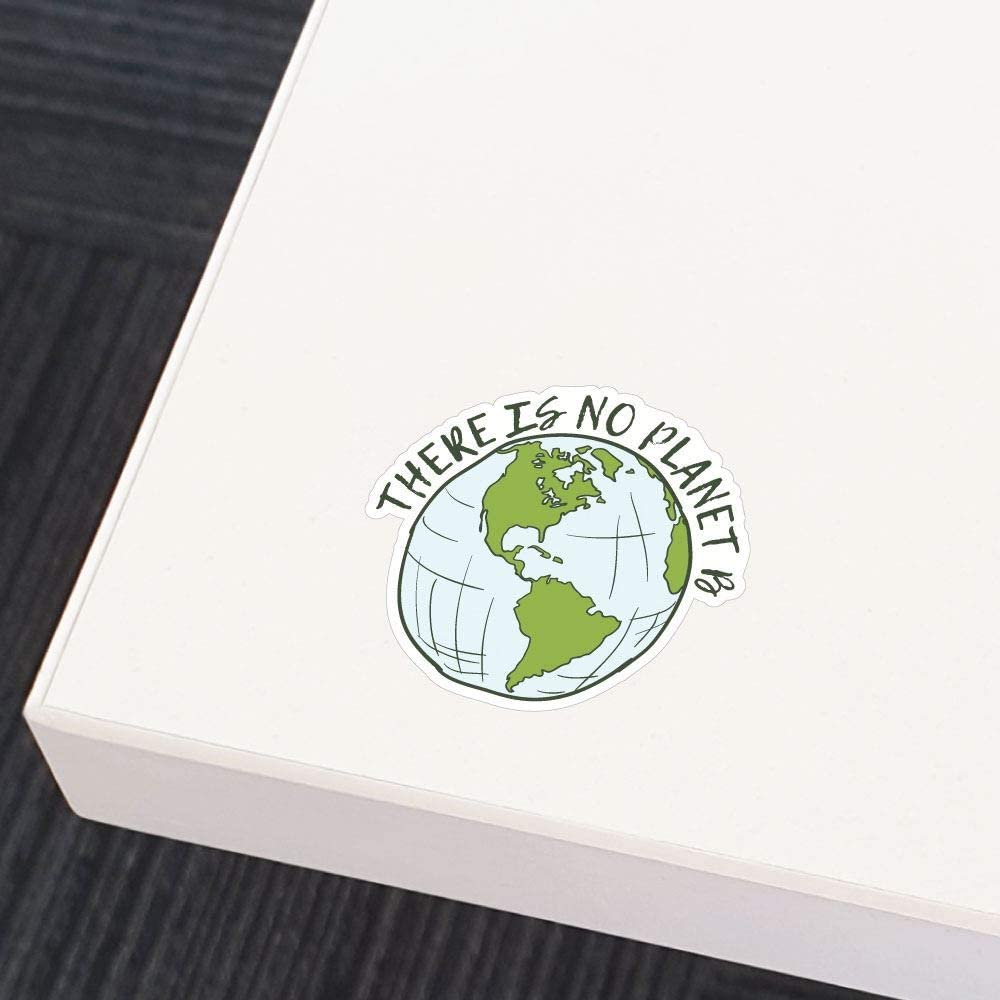 "There Is No Planet B Recycle Plastic Bottle Earth 4/"" Custom Vinyl Decal Sticker"