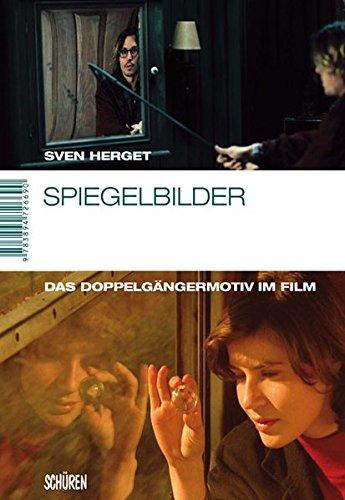 Spiegelbilder. Das Doppelgängermotiv im Film (Panorama – Film im Kontext)