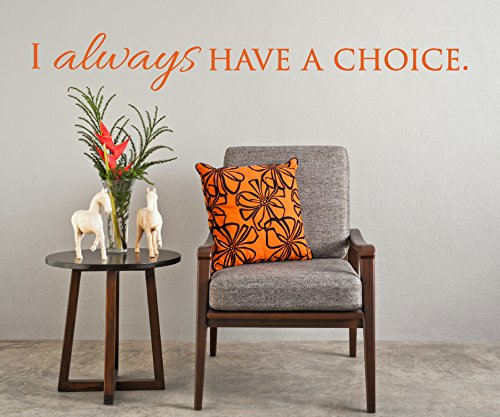 "Wall Decor Plus More WDPM3385 I Always Have A Choice Vinyl Sticker Affirmation Quote Wall Decal, 23 x 7"", Orange"