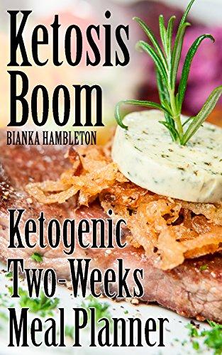 Ketosis Boom: Ketogenic Two-Weeks Meal Planner