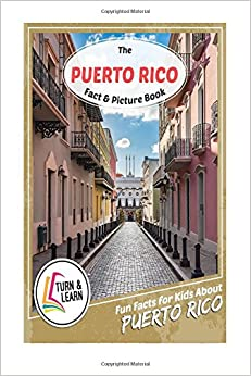 The Puerto Rico Fact and Picture Book: Fun Facts for Kids About Puerto Rico (Turn and Learn)