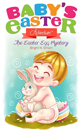 BABY'S EASTER ADVENTURE: The Easter Egg Mystery (Coloring Pages Of Easter Eggs And Bunnies)