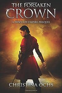 The Forsaken Crown: A Desolate Empire Prequel (The Desolate Empire)