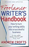 The Freelance Writer's Handbook: How to turn your writing skills into a successful business
