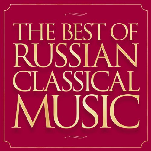The Best of Russian Classical Music