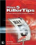 Maya 5 Killer Tips, Eric Hanson and New Riders Team Staff, 0735713731