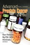 Advanced Prostate Cancer and Me, Daniel J. Goldstone, 1441502254