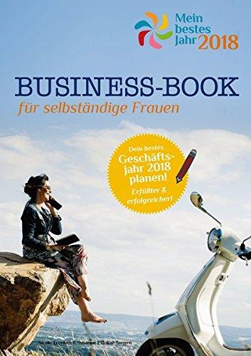 Business-Book - Mein bestes Jahr 2018: Für selbständige Frauen und ihre Geschäftsjahresplanung 2018 - mit eBook