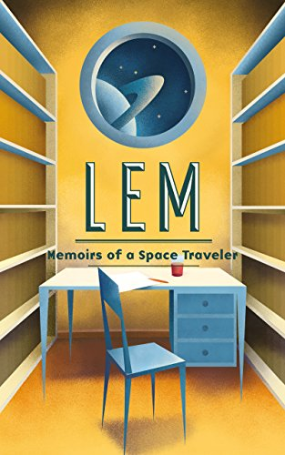 Download for free Memoirs of a Space Traveler: Further reminiscences of Ijon Tichy