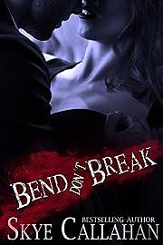 Bend, Don't Break: A Romantic Suspense Novel (Serpentine Book 2)