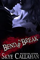 Bend, Don't Break: A Romantic Suspense Novel (Serpentine Book 2)