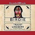 Birdie Audiobook by Tracey Lindberg Narrated by Alyssa Bresnahan