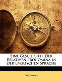 Eine Geschichte Der Relativen Pronomina in Der Englischen Sprache, Paul Noack, 1141390191