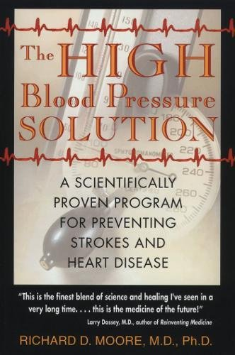 The High Blood Pressure Solution: A Scientifically Proven Program for Preventing Strokes and Heart Disease (Best Foods To Reduce High Blood Pressure)