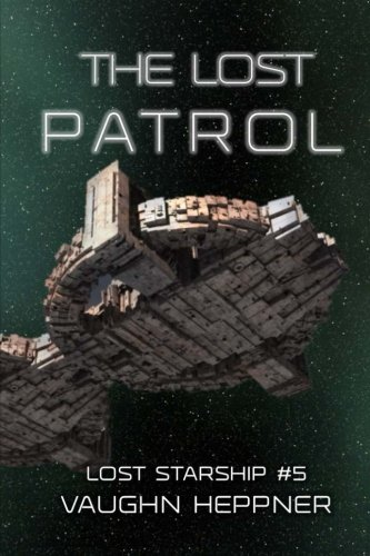 The Lost Patrol (Lost Starship Series) (Volume 5)