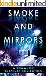 Smoke and Mirrors: A Romantic Suspens...