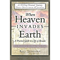 When Heaven Invades Earth Devotional & Journal (English Edition)