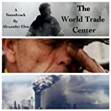 center of the world soundtrack - The World Trade Center ( Soundtrack )