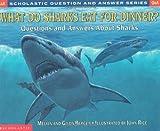What Do Sharks Eat for Dinner?, Melvin Berger and Gilda Berger, 0439229057