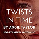 Twists in Time | Angie Taylor