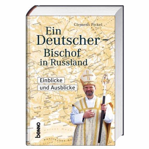 Ein Deutscher - Bischof in Russland: Einblicke und Ausblicke