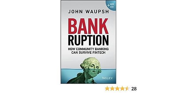 Bankruption: How Community Banking Can Survive Fintech ...