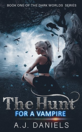 The Hunt for a Vampire: An Alien Vampire Romance (The Dark Series Book 1)