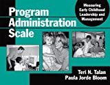 img - for Program Administration Scale: Measuring Early Childhood Leadership And Management by Teri N. Talan (2004-11-01) book / textbook / text book