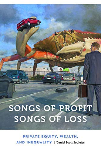 Songs of Profit, Songs of Loss: Private Equity, Wealth, and Inequality (Anthropology of Contemporary North America) (English Edition)
