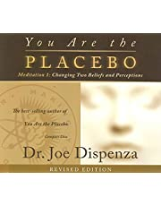 You Are the Placebo Meditation 1 - Revised Edition: Changing Two Beliefs and Perceptions