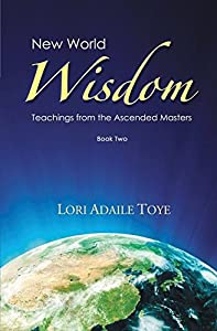 New World Wisdom, Book Two: Teachings from the Ascended Masters (New World Wisdom Series)