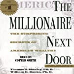 The Millionaire Next Door: The Surprising Secrets of America's Rich | Thomas J. Stanley Ph.D.,William D. Danko Ph.D.