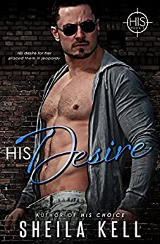 HIS Desire (Hamilton Investigation & Security: HIS Series Book 1) by [Kell, Sheila]