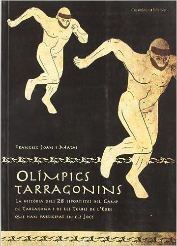 Resultado de imagen de olimpics tarragonins la historia dels 28 esportistes del camp de tarragona