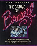 img - for Battle of Brazil,The Nightmare Fantasy Making of the Movie, INCLUDES annotated screenplay ( The real story of Terry Gilliams victory over Hollywood to release his landmark film. ) book / textbook / text book