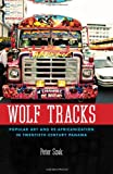 Wolf Tracks : Popular Art and Re-Africanization in Twentieth-Century Panama, Szok, Peter, 1617032433