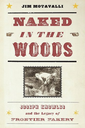 Naked in the Woods: Joseph Knowles and the Legacy of Frontier Fakery pdf epub