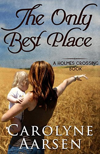 Book: The Only Best Place (Holmes Crossing) by Carolyne Aarsen