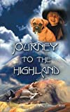 Journey to the Highland, Eugene Lawrence Webb, 1468538748