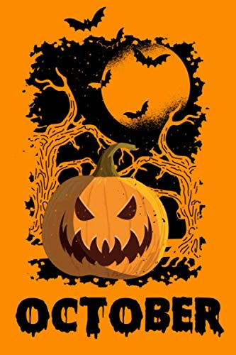 OCTOBER: Scary Pumpkin Halloween Horror Jack o Lantern